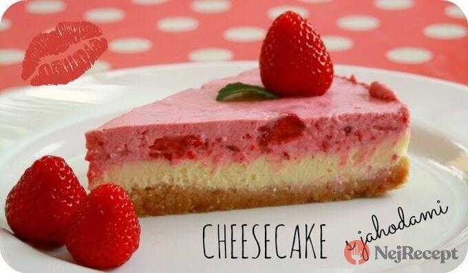 Recept Cheesecake {pečeně nepečený} s jahodami